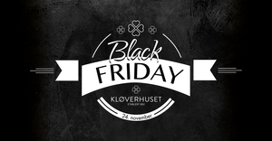 Black Friday Kløverhuset 24.november