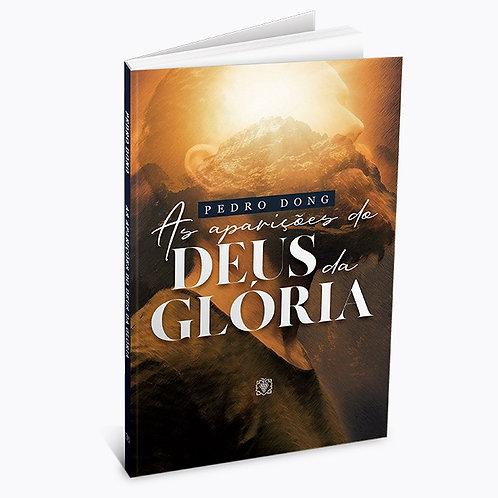 AS APARIÇÕES DO DEUS DA GLÓRIA