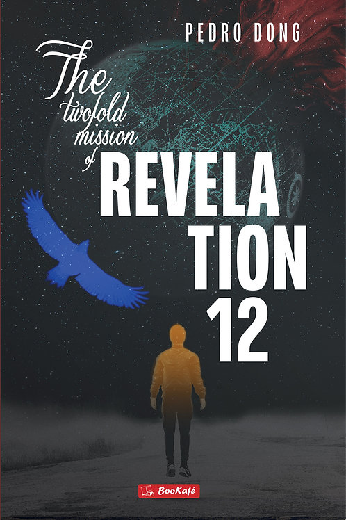 THE TWOFOLD MISSION: REVELATION 12