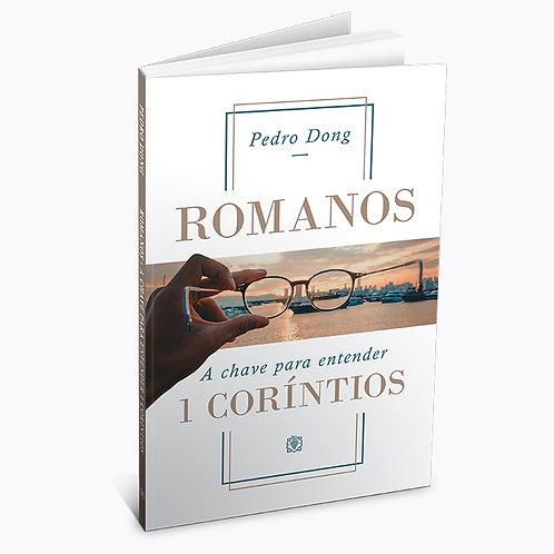 ROMANOS: A CHAVE PARA ENTENDER 1 CORÍNTIOS