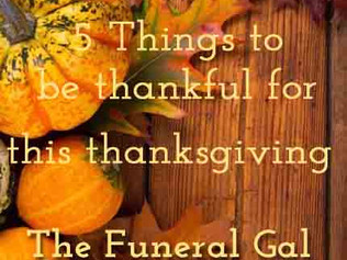 5 Funeral Things to Be Thankful For...