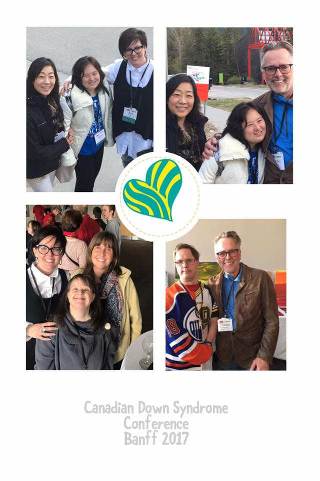 Canadian Down Syndrome Conference - Banff 2017. Friends of old and new...