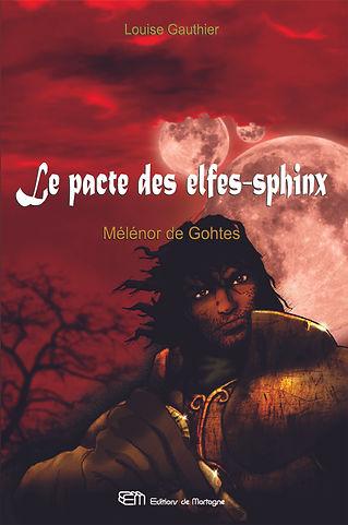 Le pacte des elfes-sphinx, tome 1 / Mélénor de Gohtes