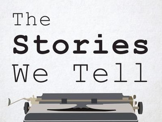 The Stories We Tell Podcast Story Winners - April 2019