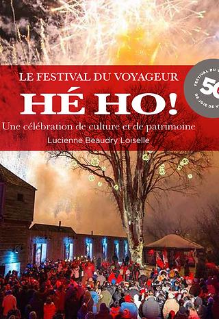 Le Festival du Voyageur HÉHO!: Une célébration de culture et de patrimoine
