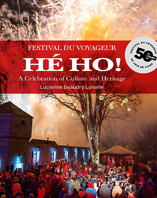 Festival du Voyageur HÉHO! : A Celebration of Culture and Heritage