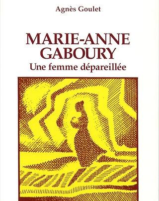 Marie-Anne Gaboury: Une femme dépareillée