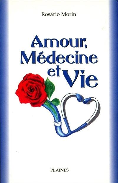 Amour, médecine et vie
