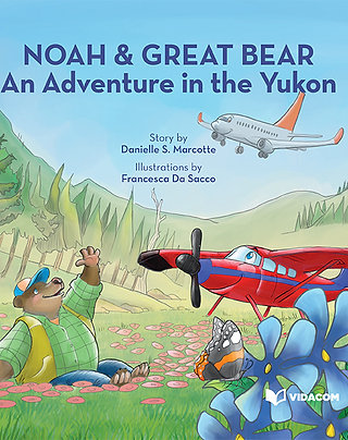 Noah and Great Bear: An Adventure in the Yukon