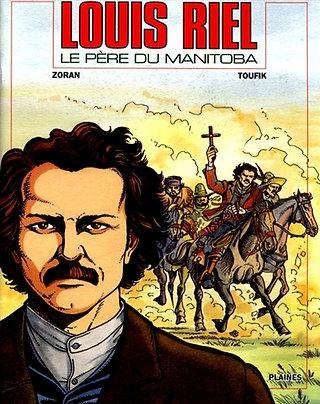 Louis Riel, le père du Manitoba