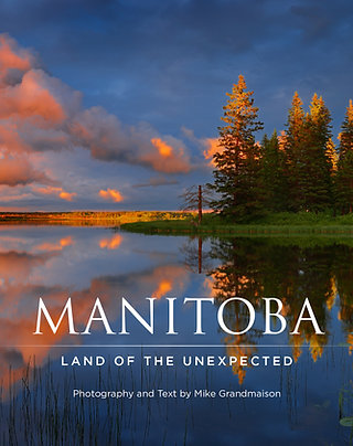 Manitoba: Land of the Unexpected