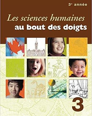 Les sciences humaines au bout des doigts, 3e année