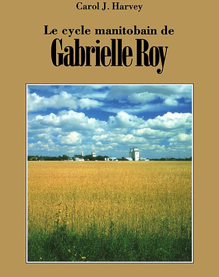 Le cycle manitobain de Gabrielle Roy