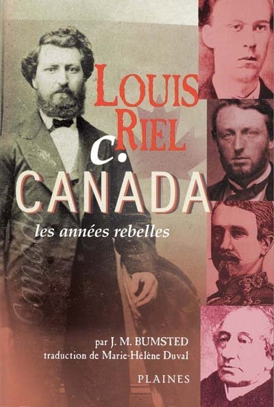 Louis Riel c. Canada les années rebelles
