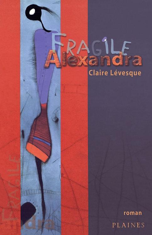 Fragile Alexandra