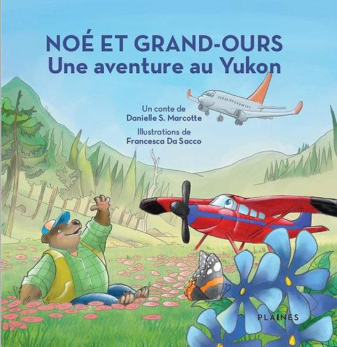 Noé et Grand-Ours : Une Aventure au Yukon