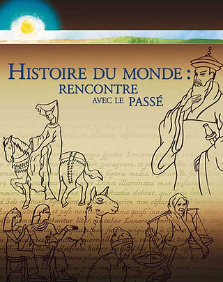 Guide de l'enseignant – Histoire du monde: rencontre avec le passé