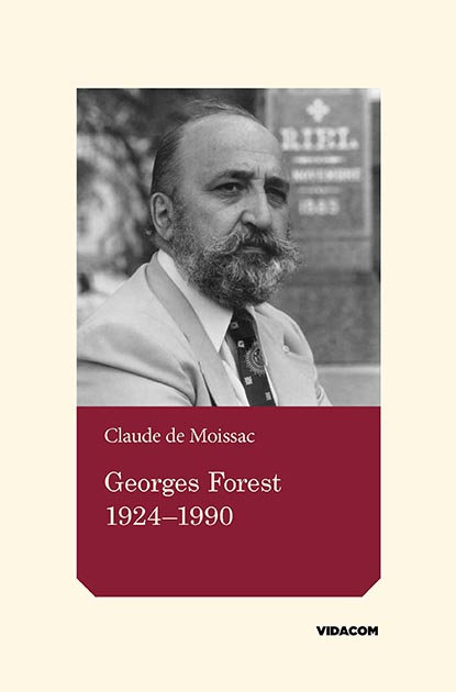 Georges Forest : 1924-1990