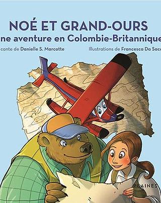 Noé et Grand-Ours: une aventure en Colombie-Britannique