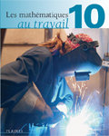 Les mathématiques au travail 10 (manuel de l'élève)