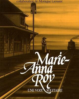 Marie-Anna Roy, une voix solitaire