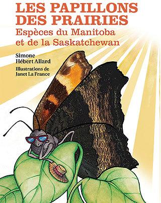 Les papillons des prairies : Espèces du Manitoba et de la Saskatchewan