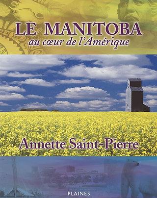 Le Manitoba au cœur de l'Amérique