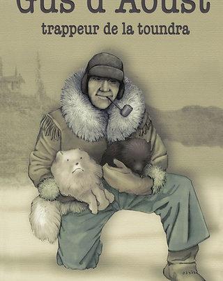 Gus D'Aoust : trappeur de la toundra
