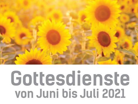 Gottesdienste im Juni und Juli 2021
