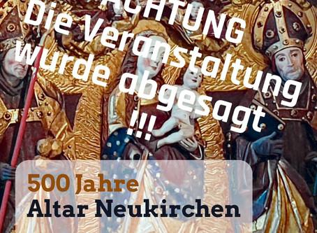 +++ Absage +++ 500 Jahre Altar Neukirchen 19. April 20 - 9.30 Uhr