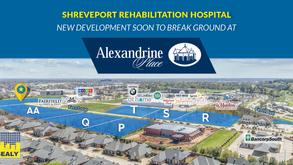 Shreveport Rehabilitation Hospital- New Development Soon to Break Ground at Alexandrine Place