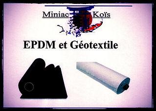 EPDM et Géotextile dans la boutique de Miniac-Koïs