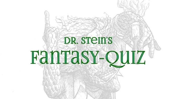 Dr Steins Fantasyquiz