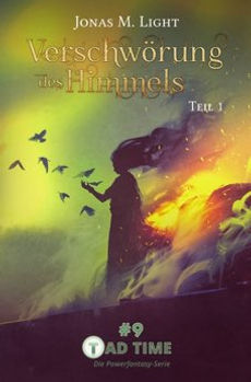 Cover Fantasyroman Tad Time »Die Verschwörung des Himmels – Teil 1«