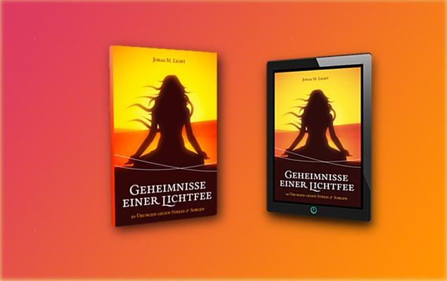 """E-Book und Taschenbuch """"Geheimnisse einer Lichtfee: 10 Übungen gegen Stress & Sorgen"""""""