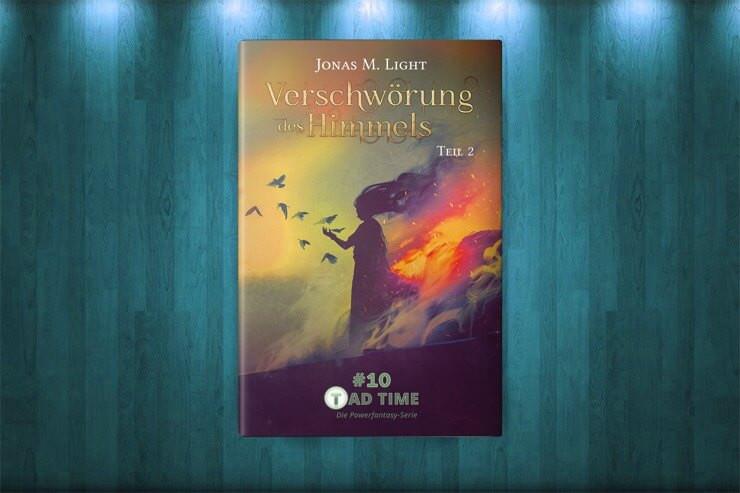 Cover Fantasyroman Die Verschwörung des Himmels – Teil 2 (Tad Time #10 – Die Powerfantasy-Serie)