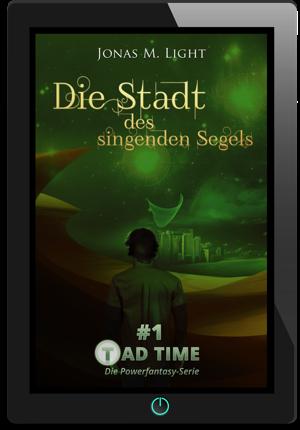 E-Book Cover Fantasyroman Tad Time #1: Die Stadt des singenden Segels