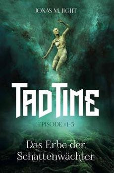 Cover Tad Time #1–5: Das Erbe der Schattenwächter