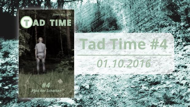 Tad Time Teil 4 erscheint am 01.10.2016