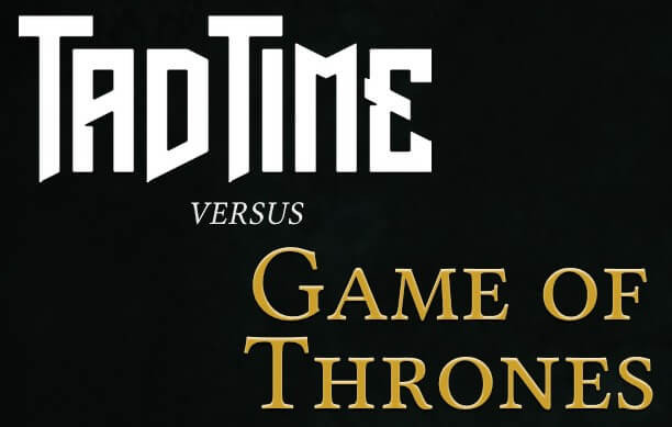 Teaser Fantasyroman Tad Time vs. Game of Thrones