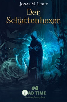 "Cover Fantasyroman Tad Time Episode 8 ""Der Schattenhexer"""
