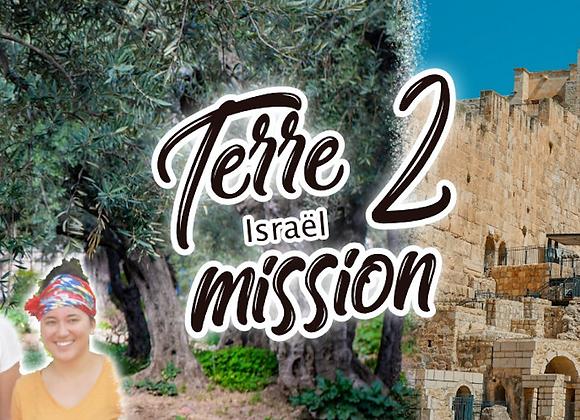 """Israël"""" Terre 2 mission"""""""