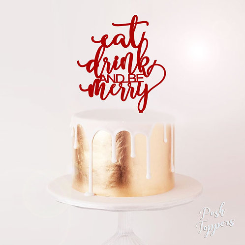 Eat Drink and Be Merry - Cake Topper