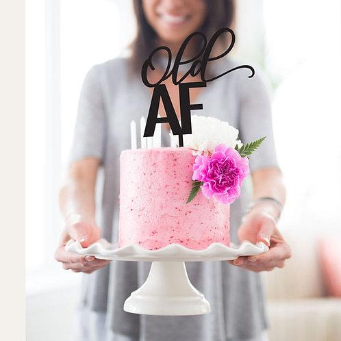 Old AF - Birthday Cake Topper