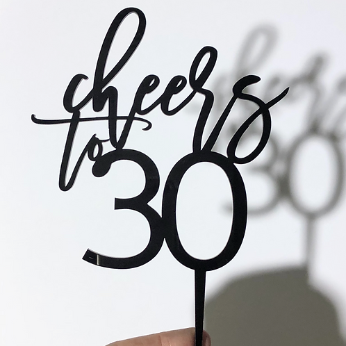 Cheers to 30 - Cake Topper