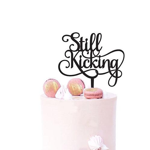 Still Kicking - Birthday Cake Topper
