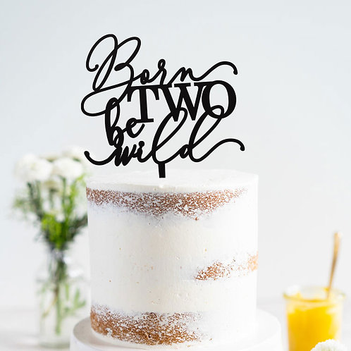 Born TWO be wild  - Birthday Cake Topper