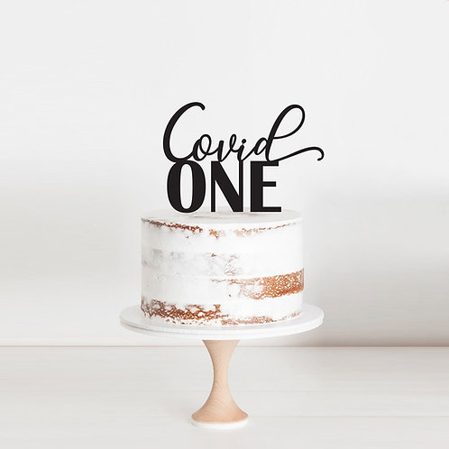 COVID ONE  - Cake Topper
