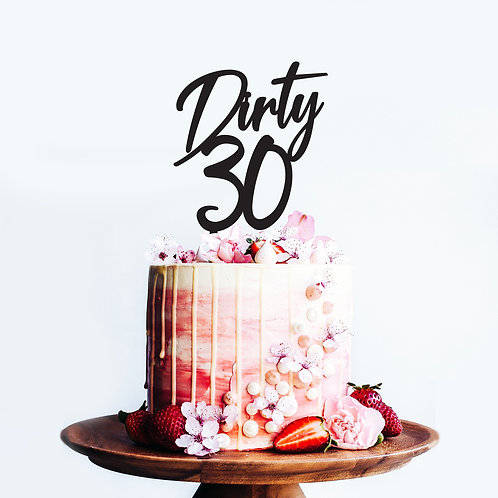 Dirty 30 - Cake Topper