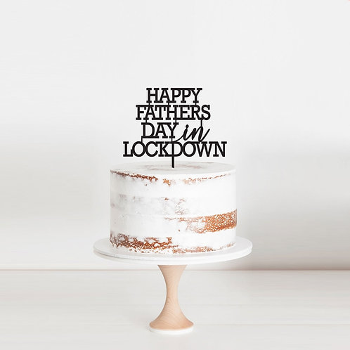 Fathers Day in Lockdown - Cake Topper